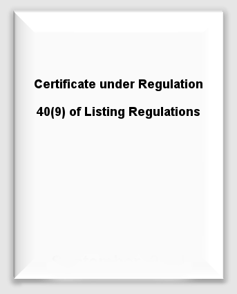 Certificate under Regulation40(9) of Listing Regulations