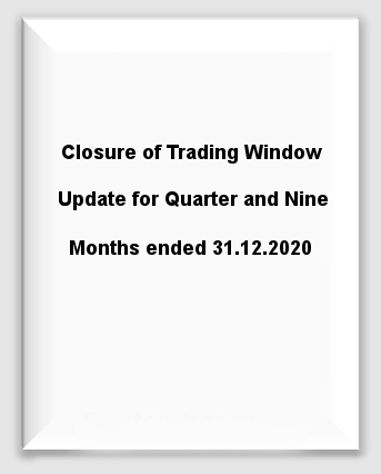 Closure of Trading Window Update for Quarter and Nine Months ended 31.12.2020