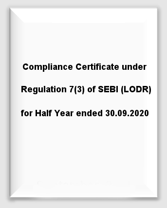 Compliance Certificate under Regulation 7(3) of SEBI(LODR) for Half Year ended - 30.09.2020