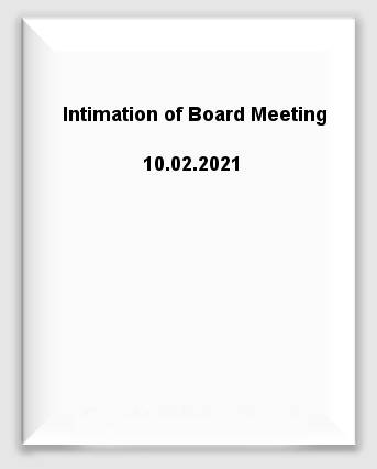 Intimation of Board Meeting 10.02.2021
