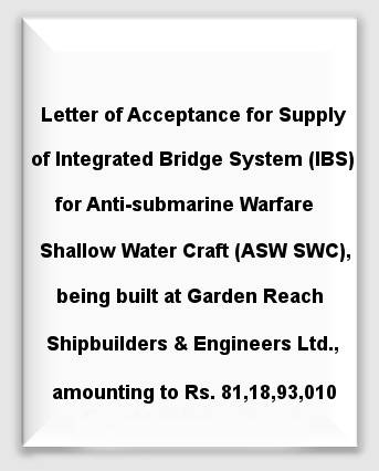 Letter of Acceptance for Supply of Integrated Bridge System (IBS) for Anti-submarine Warfare Shallow Water Craft (ASW SWC)