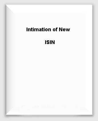 Intimation of New ISIN
