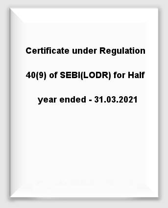 Certificate under Regulation 40(9) of SEBI(LODR) for Half year ended - 31.03.2021
