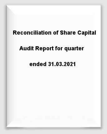 Reconciliation of Share Capital Audit Report for quarter ended 31.03.2021