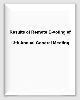 Results of Remote E-voting of 13th Annual General Meeting