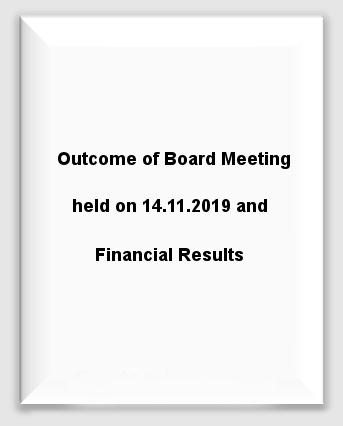 Outcome of Board Meeting held on 14.11.2019 and Financial Results