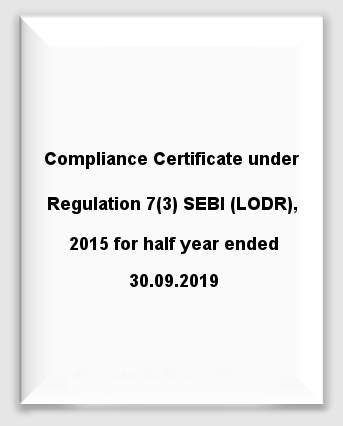 Compliance Certificate under Regulation 7(3) SEBI (LODR), 2015 for half year ended 30.09.2019