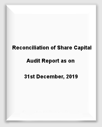 Reconciliation of Share Capital Audit Report - 31st December, 2019